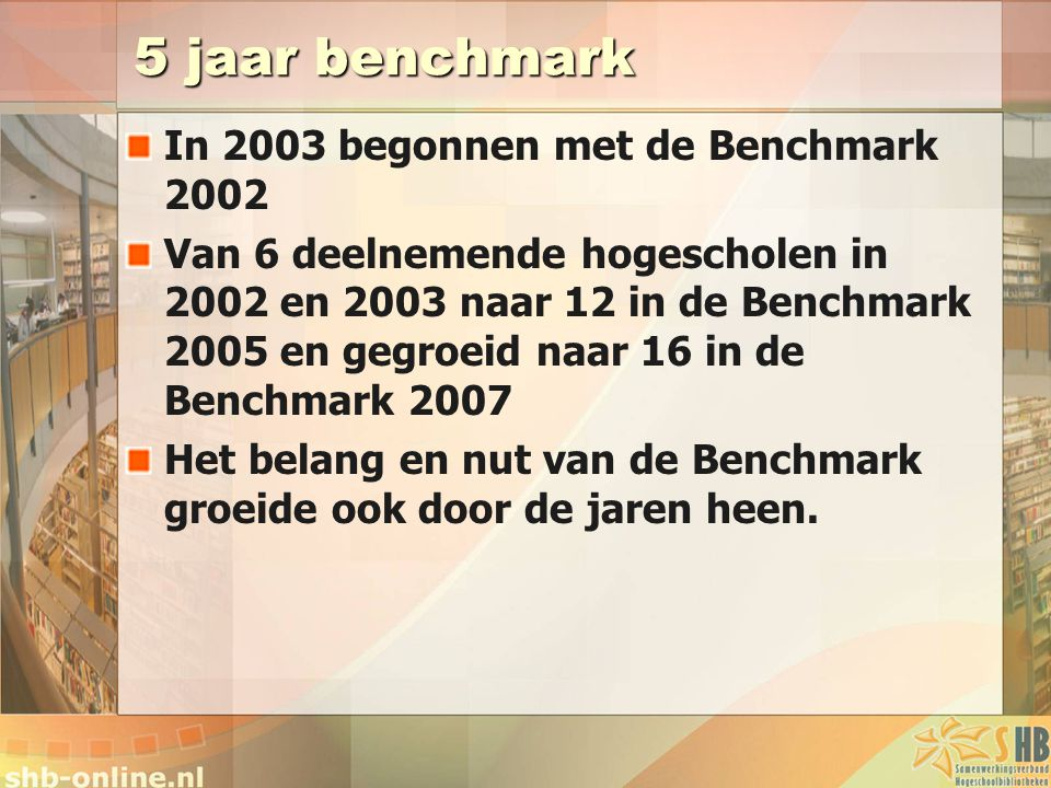 5 jaar benchmark In 2003 begonnen met de Benchmark 2002
