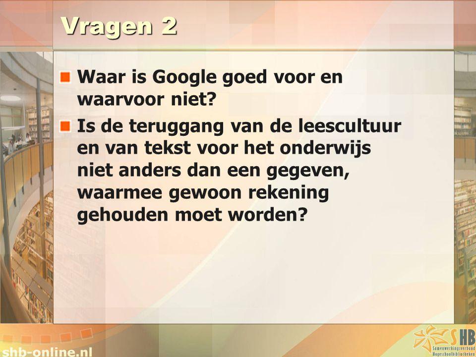Vragen 2 Waar is Google goed voor en waarvoor niet