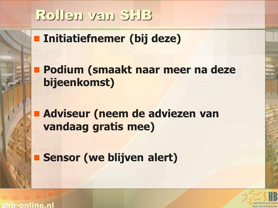 Rollen van SHB Initiatiefnemer (bij deze)