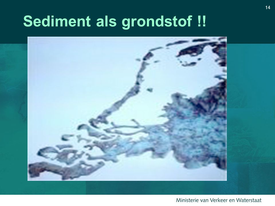 Sediment als grondstof !!