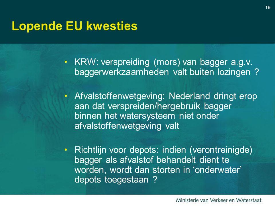 Lopende EU kwesties KRW: verspreiding (mors) van bagger a.g.v. baggerwerkzaamheden valt buiten lozingen