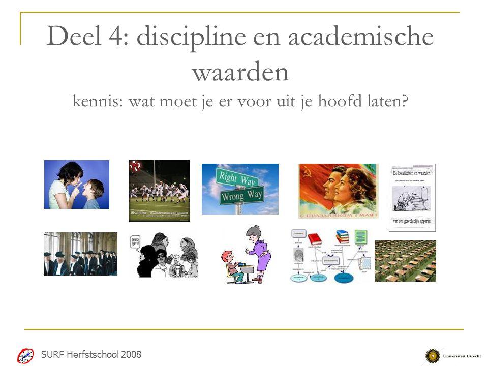 Deel 4: discipline en academische waarden kennis: wat moet je er voor uit je hoofd laten
