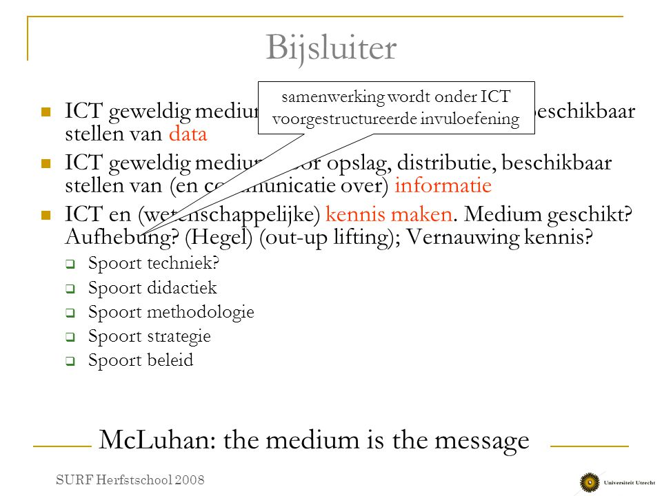 Bijsluiter McLuhan: the medium is the message
