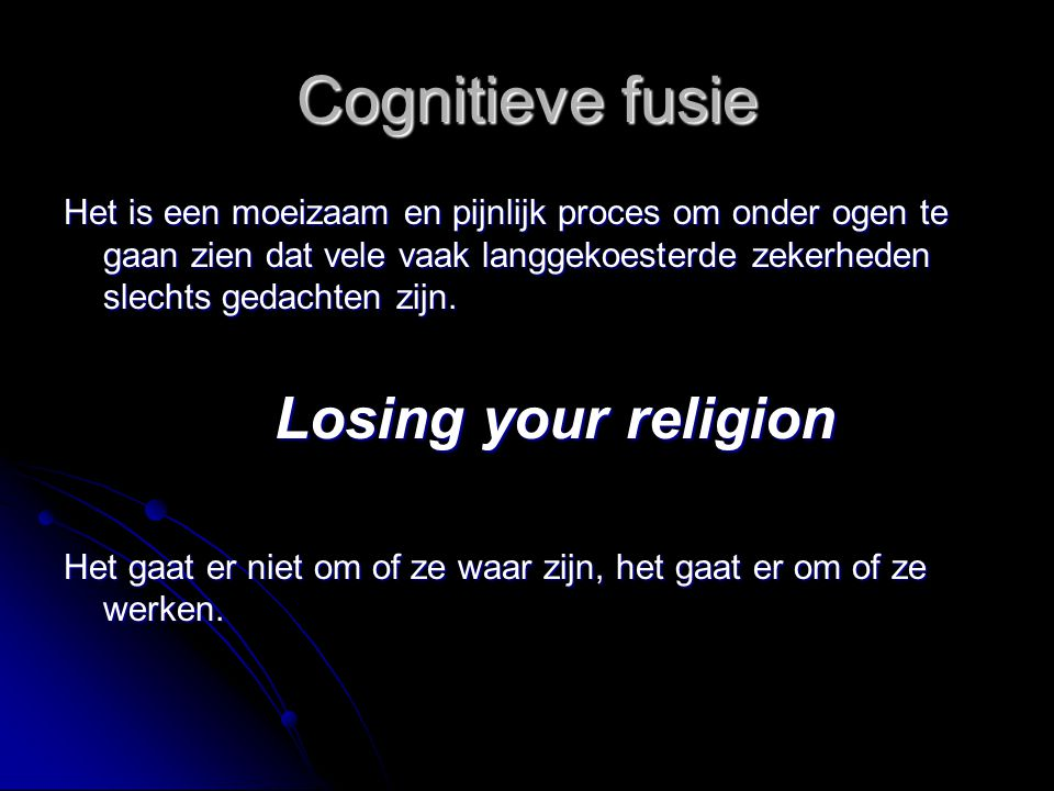 Cognitieve fusie Losing your religion
