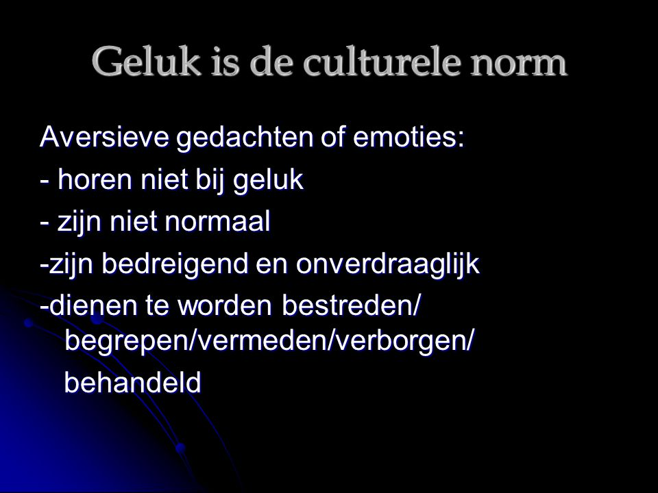 Geluk is de culturele norm