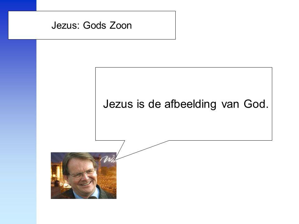 Jezus is de afbeelding van God.
