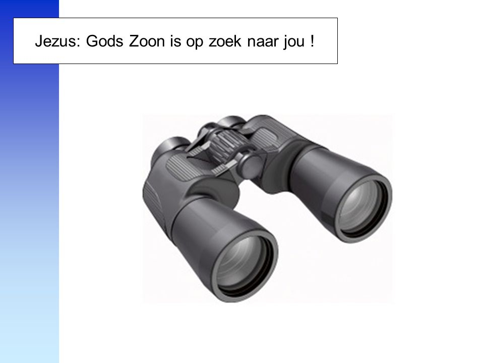Jezus: Gods Zoon is op zoek naar jou !