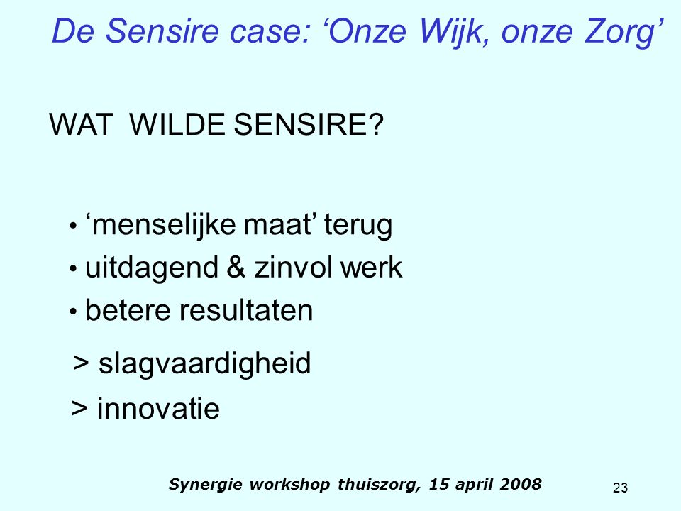 Synergie workshop thuiszorg, 15 april 2008