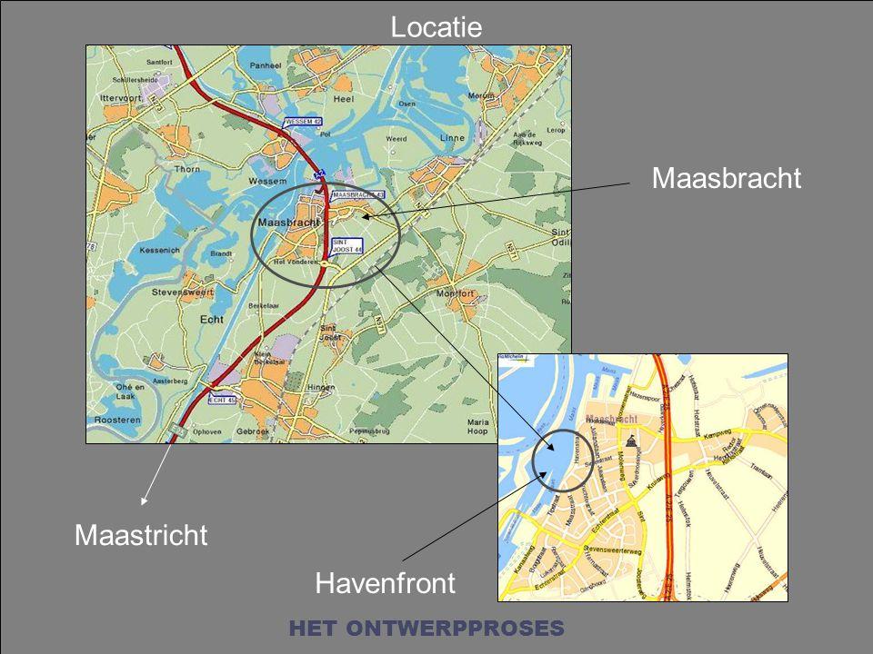 Locatie Maasbracht HET ONTWERPPROSES Maastricht Havenfront