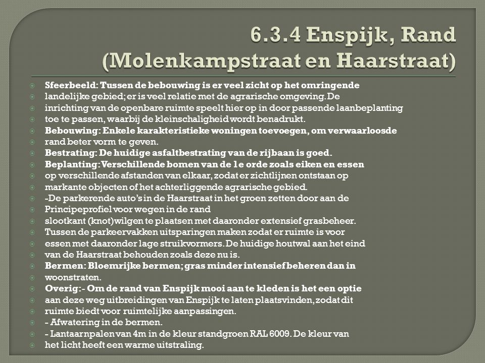 6.3.4 Enspijk, Rand (Molenkampstraat en Haarstraat)