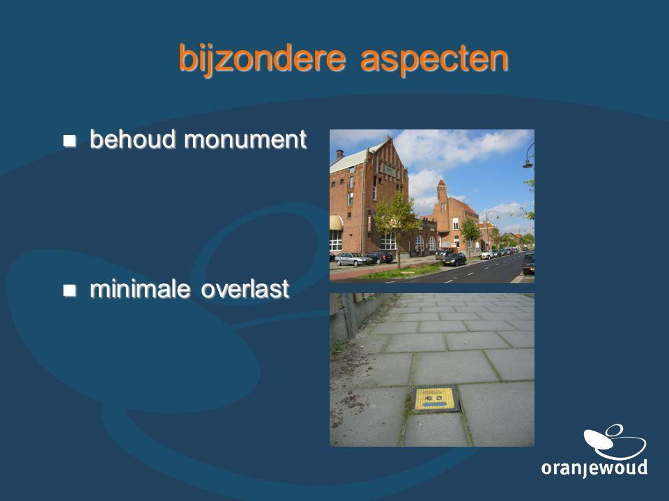 bijzondere aspecten behoud monument minimale overlast