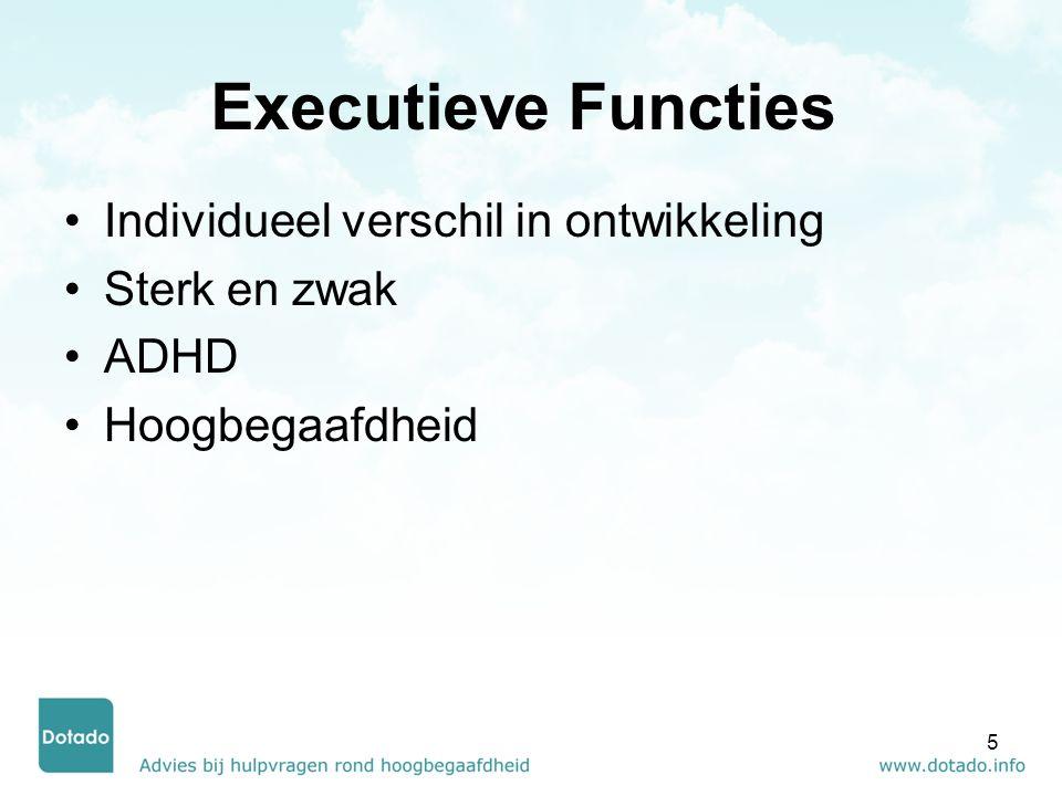 Executieve Functies Individueel verschil in ontwikkeling Sterk en zwak