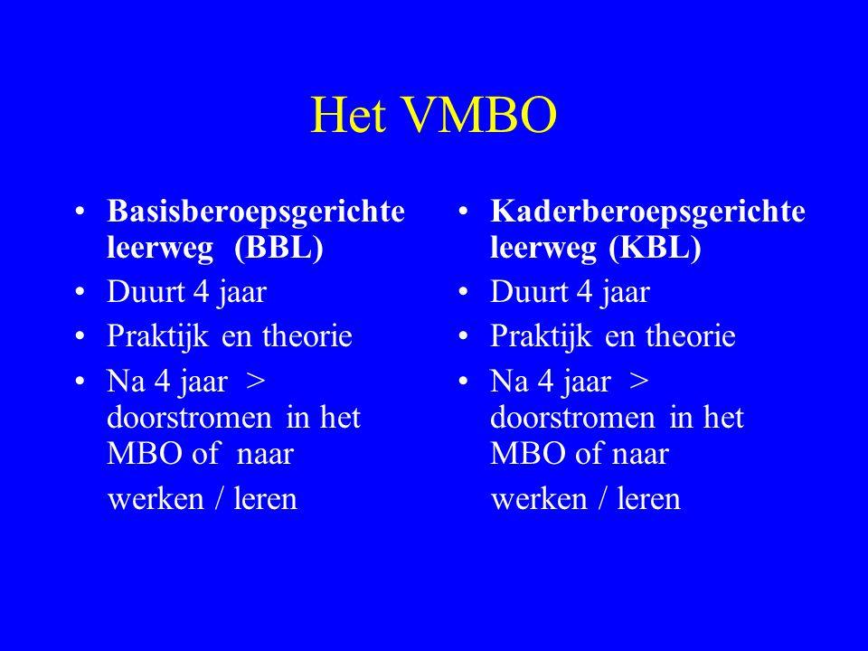 Het VMBO Basisberoepsgerichte leerweg (BBL) Duurt 4 jaar