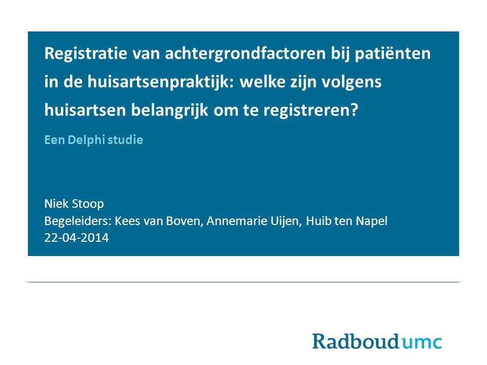Registratie van achtergrondfactoren bij patiënten in de huisartsenpraktijk: welke zijn volgens huisartsen belangrijk om te registreren Een Delphi studie