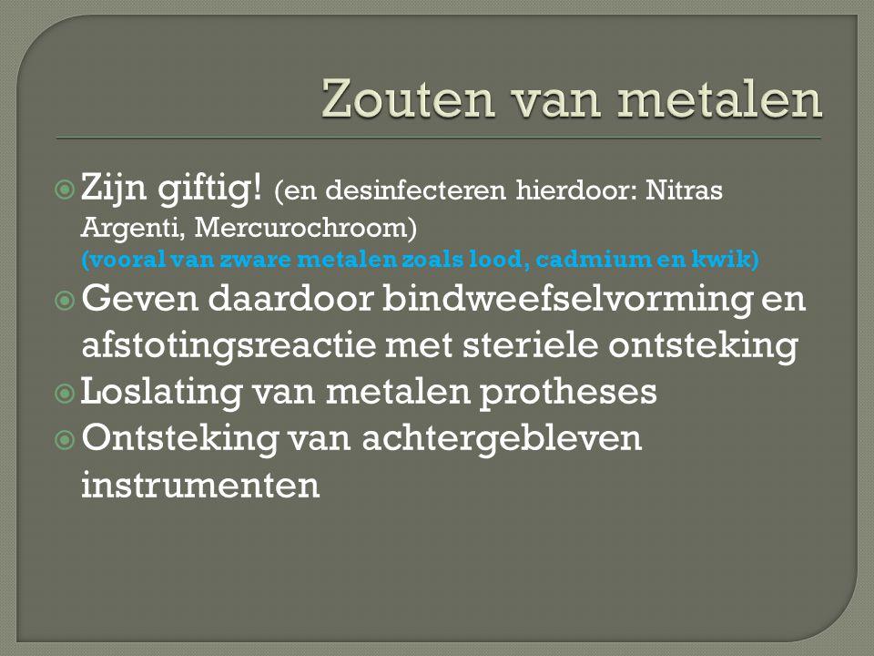 Zouten van metalen Zijn giftig! (en desinfecteren hierdoor: Nitras Argenti, Mercurochroom) (vooral van zware metalen zoals lood, cadmium en kwik)