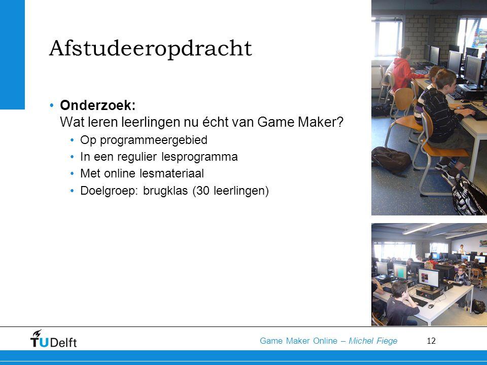 Afstudeeropdracht Onderzoek: Wat leren leerlingen nu écht van Game Maker Op programmeergebied. In een regulier lesprogramma.