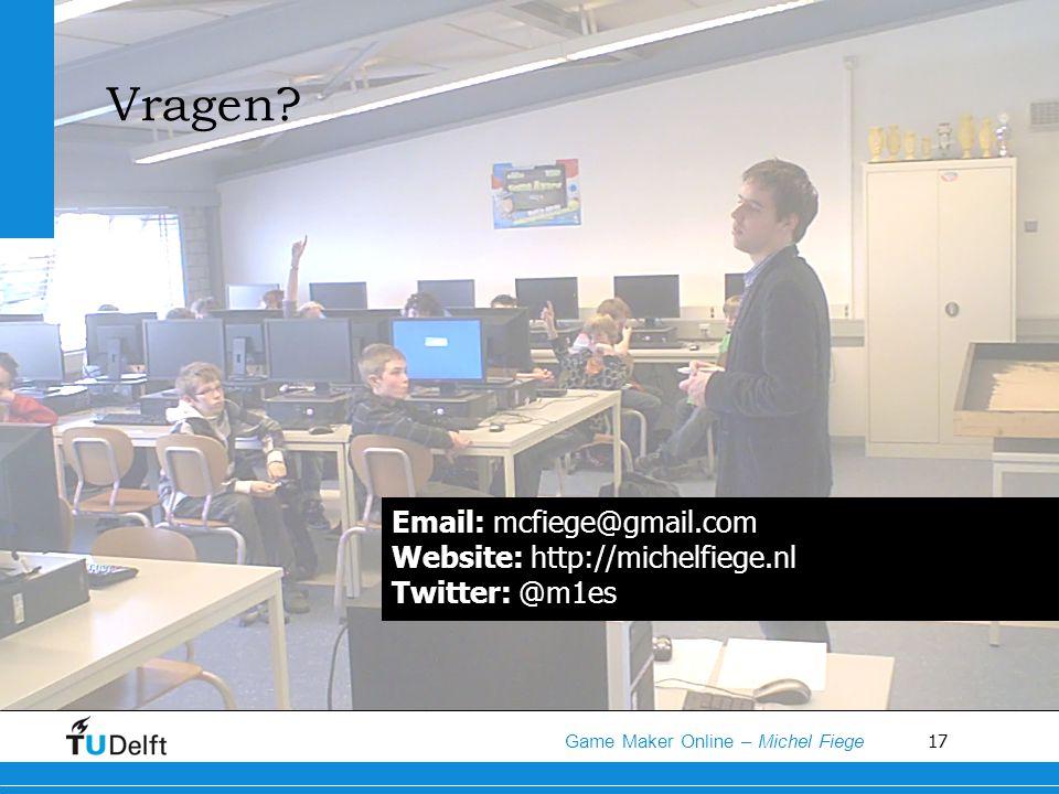 Vragen Email: mcfiege@gmail.com Website: http://michelfiege.nl Twitter: @m1es
