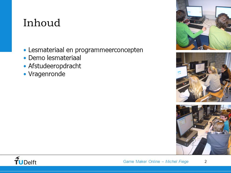 Inhoud Lesmateriaal en programmeerconcepten Demo lesmateriaal