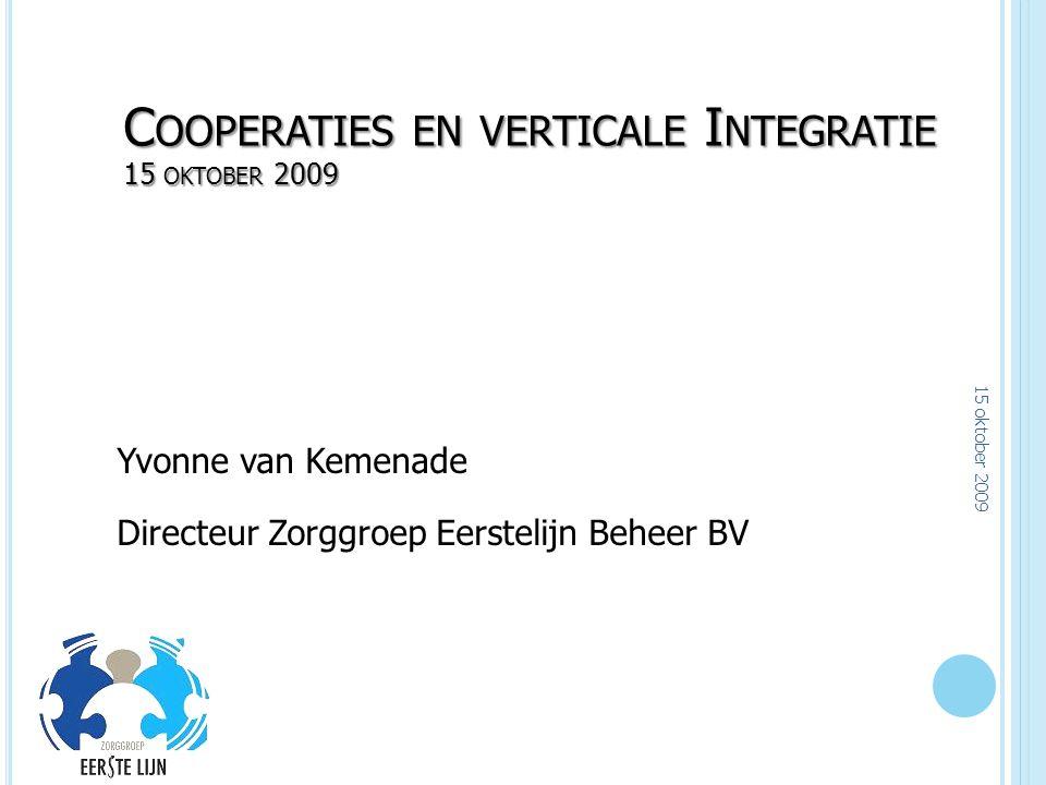 Cooperaties en verticale Integratie 15 oktober 2009