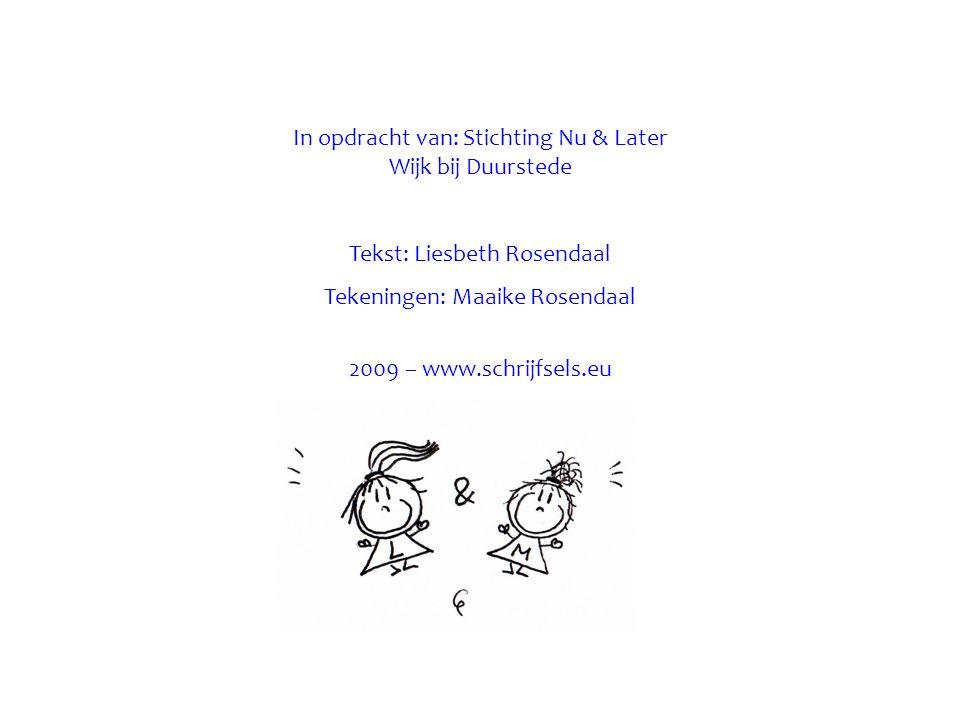 In opdracht van: Stichting Nu & Later Wijk bij Duurstede