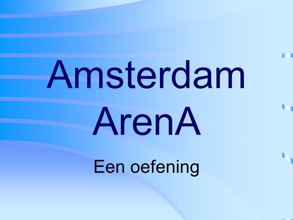 Amsterdam ArenA Een oefening