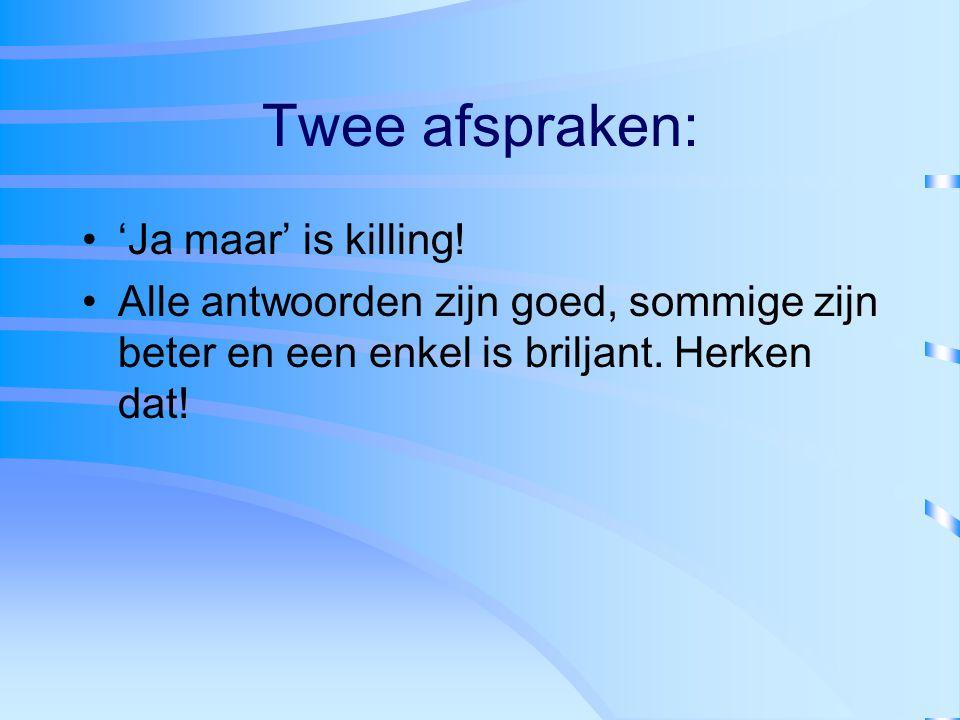 Twee afspraken: 'Ja maar' is killing!