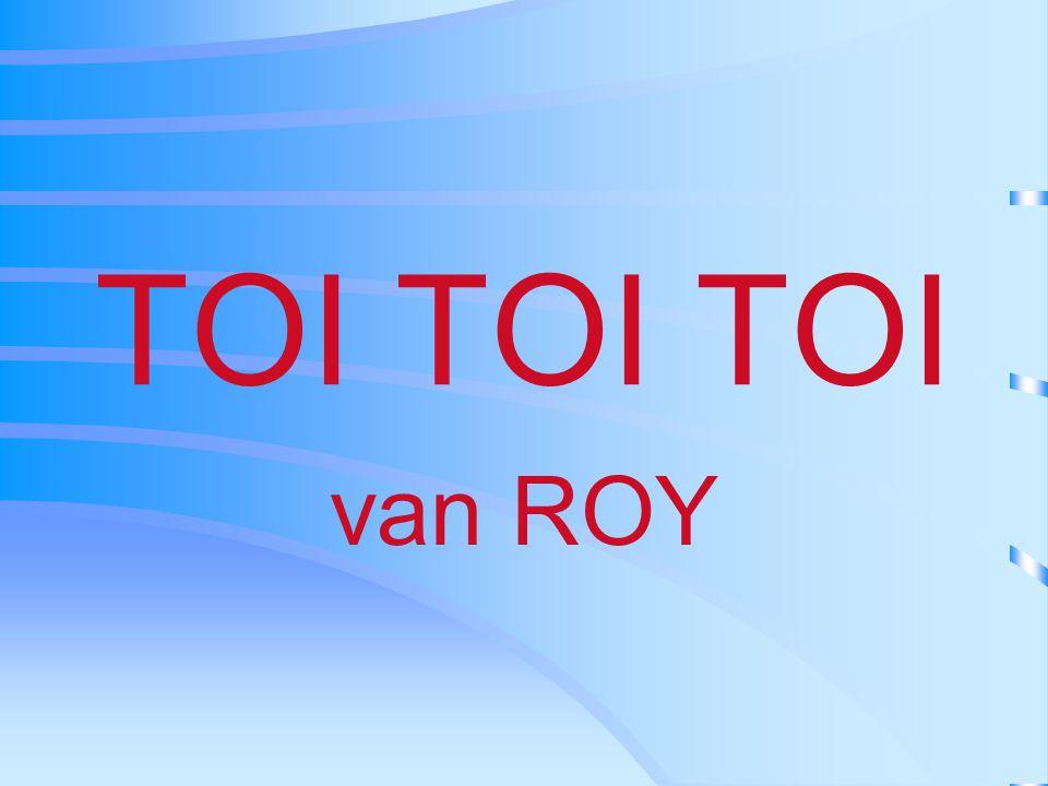 TOI TOI TOI van ROY