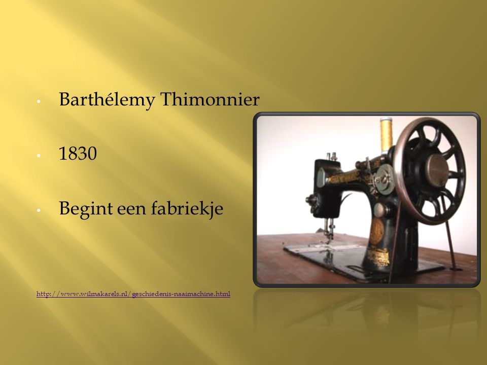 Barthélemy Thimonnier 1830 Begint een fabriekje