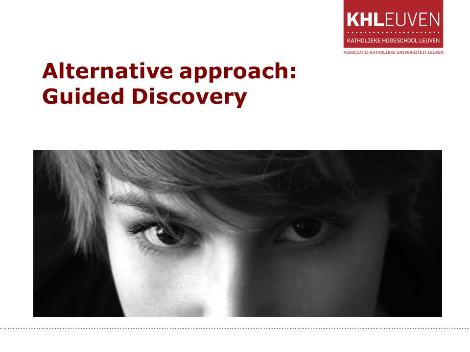 Alternative approach: Guided Discovery