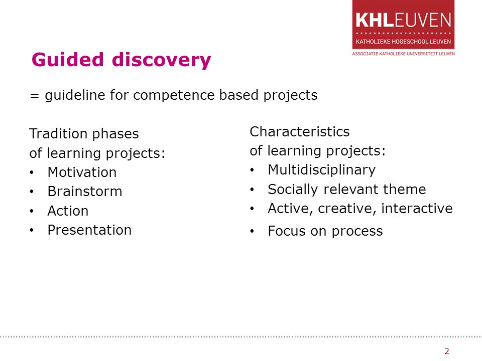 Guided discovery = guideline for competence based projects