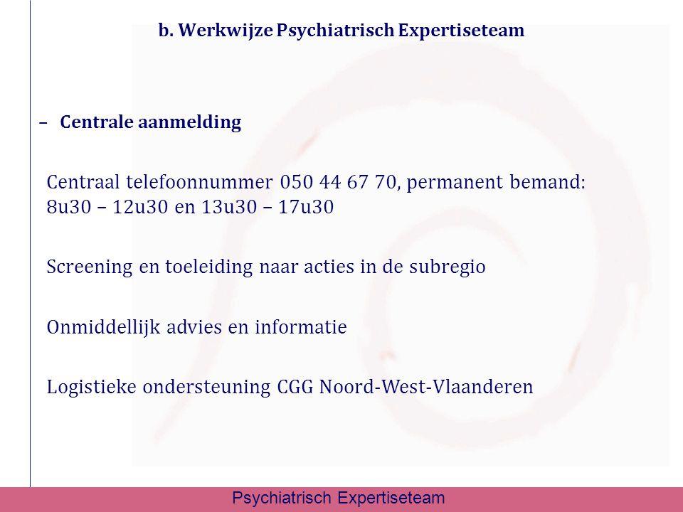 b. Werkwijze Psychiatrisch Expertiseteam
