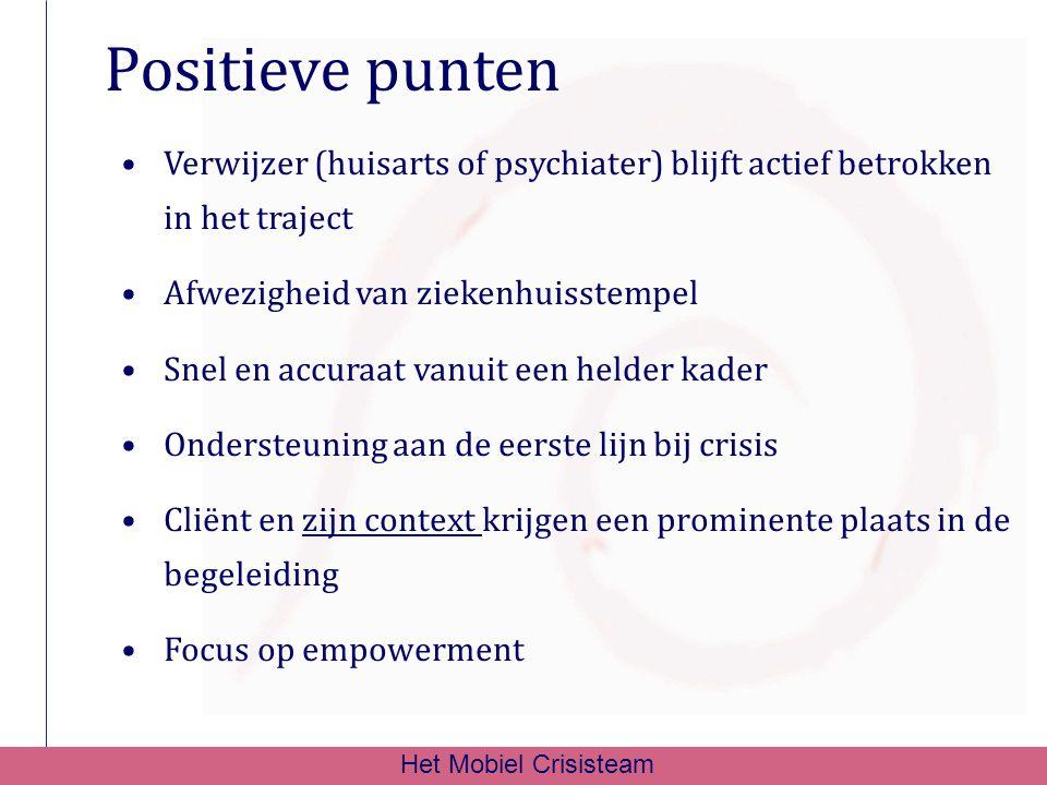 Positieve punten Verwijzer (huisarts of psychiater) blijft actief betrokken in het traject. Afwezigheid van ziekenhuisstempel.