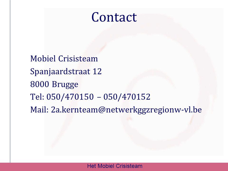 26/11/2012 Contact. Mobiel Crisisteam Spanjaardstraat 12 8000 Brugge Tel: 050/470150 – 050/470152 Mail: 2a.kernteam@netwerkggzregionw-vl.be