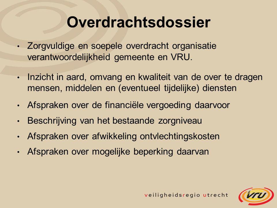 Overdrachtsdossier Zorgvuldige en soepele overdracht organisatie verantwoordelijkheid gemeente en VRU.