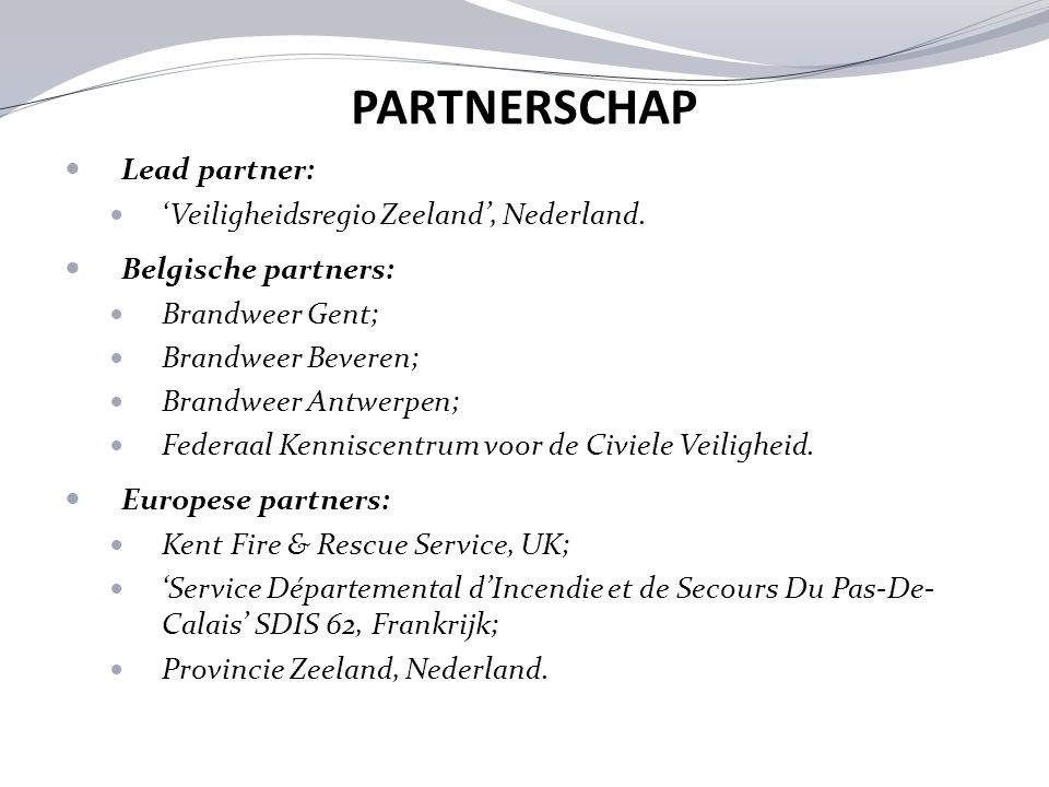 PARTNERSCHAP Lead partner: 'Veiligheidsregio Zeeland', Nederland.