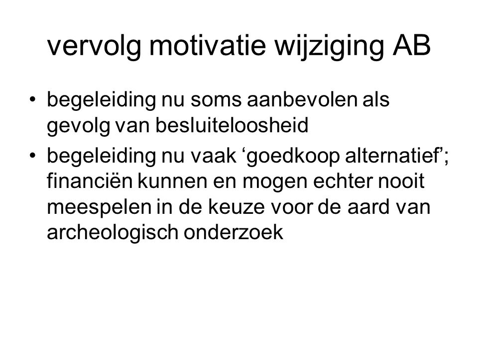 vervolg motivatie wijziging AB