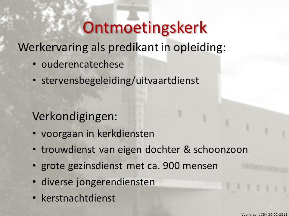 Ontmoetingskerk Werkervaring als predikant in opleiding: