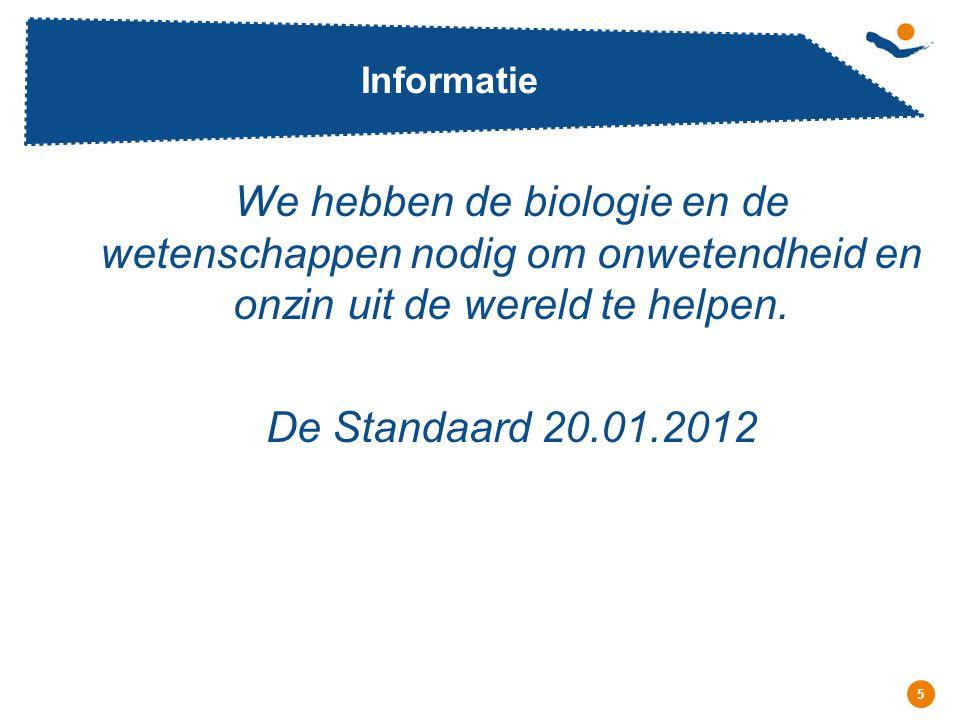 Informatie We hebben de biologie en de wetenschappen nodig om onwetendheid en onzin uit de wereld te helpen.