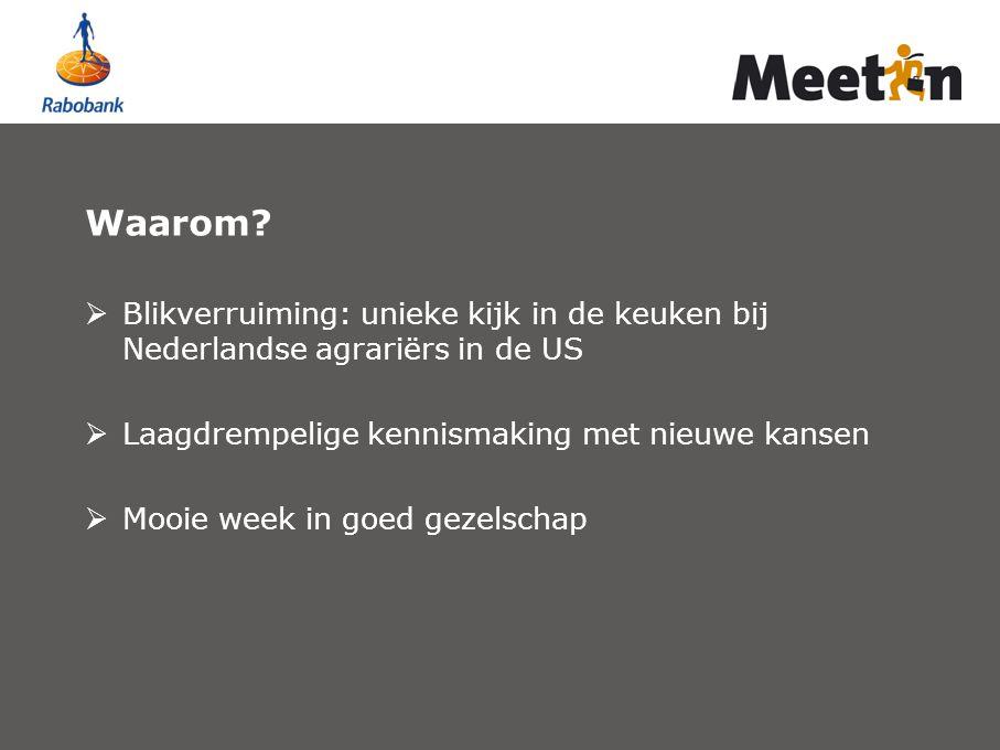 Waarom Blikverruiming: unieke kijk in de keuken bij Nederlandse agrariërs in de US. Laagdrempelige kennismaking met nieuwe kansen.