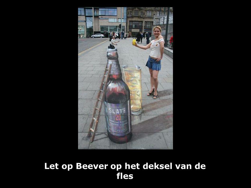 Let op Beever op het deksel van de fles