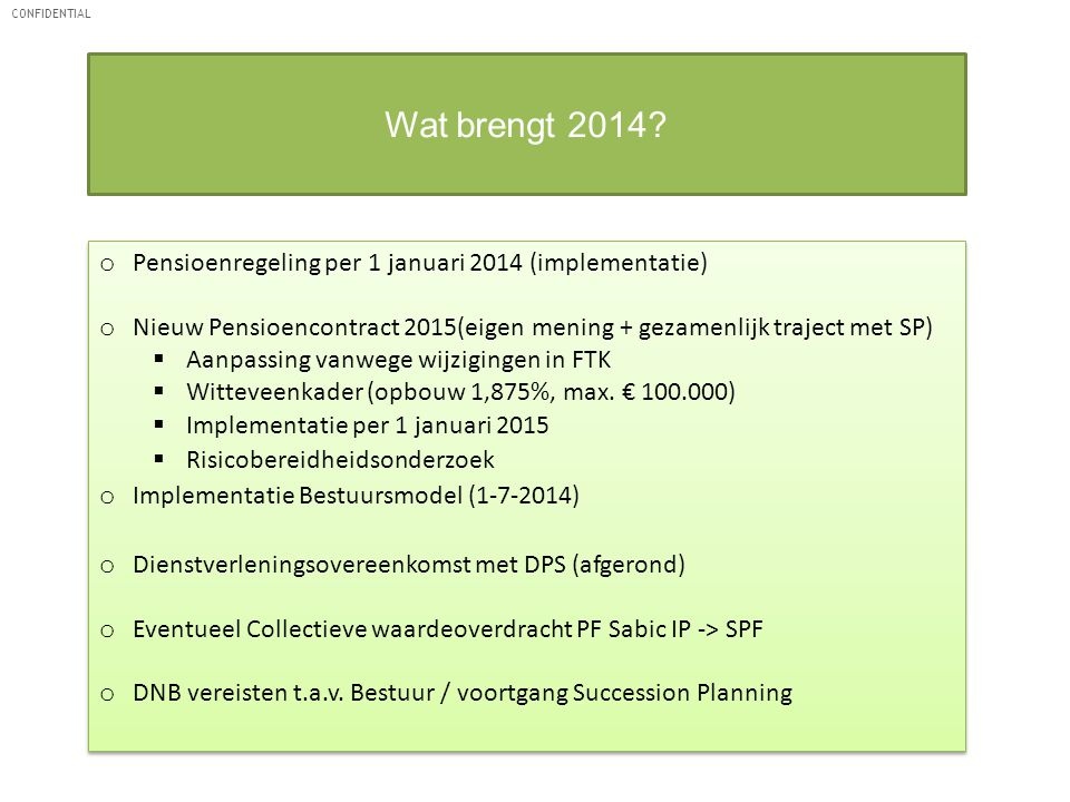 Wat brengt 2014 Pensioenregeling per 1 januari 2014 (implementatie)