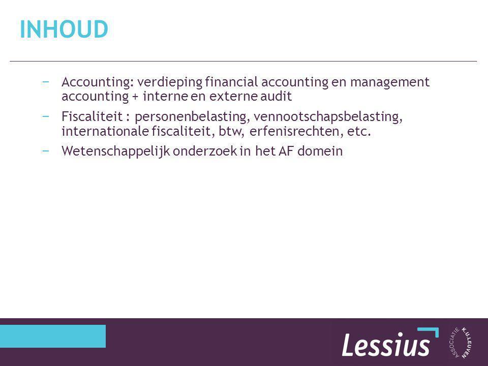 inhoud Accounting: verdieping financial accounting en management accounting + interne en externe audit.