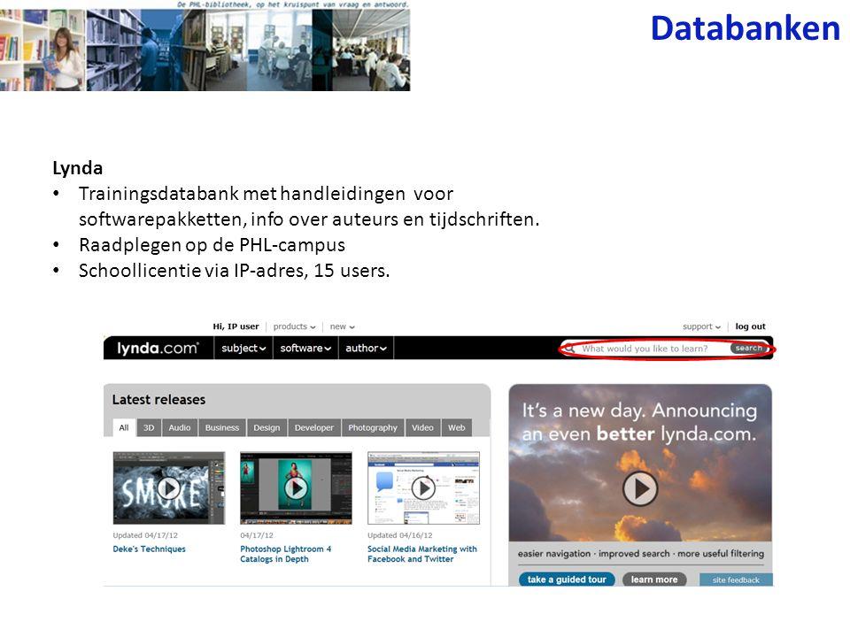 Databanken Lynda. Trainingsdatabank met handleidingen voor softwarepakketten, info over auteurs en tijdschriften.