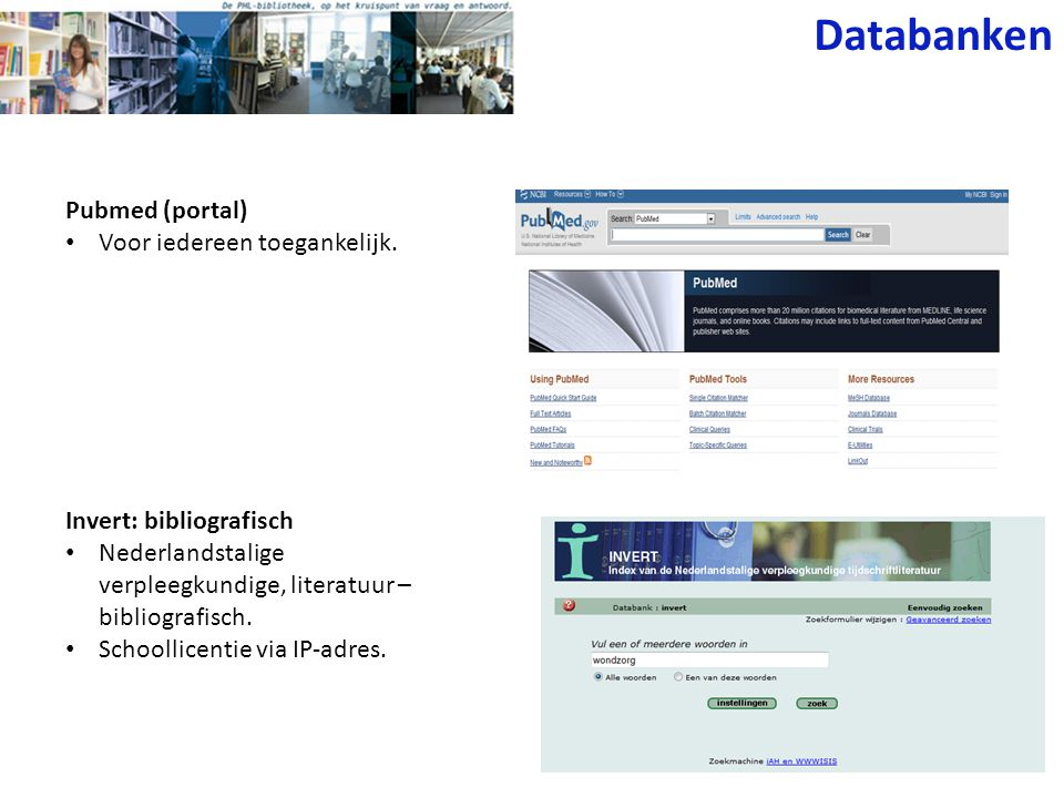Databanken Pubmed (portal) Voor iedereen toegankelijk.