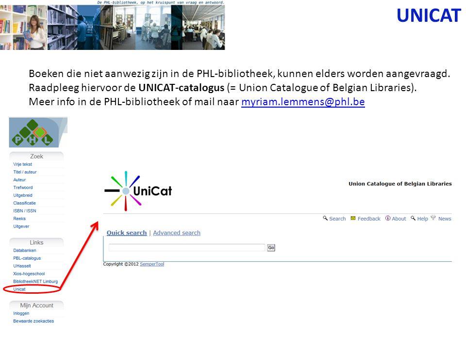 UNICAT Boeken die niet aanwezig zijn in de PHL-bibliotheek, kunnen elders worden aangevraagd.