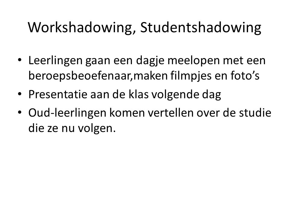 Workshadowing, Studentshadowing