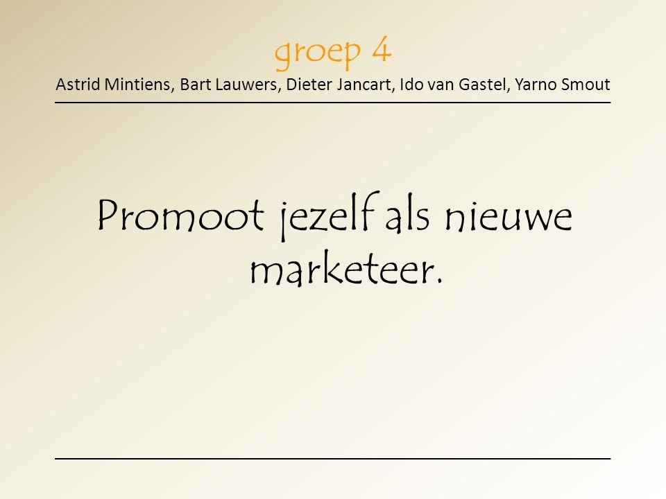 Promoot jezelf als nieuwe marketeer.