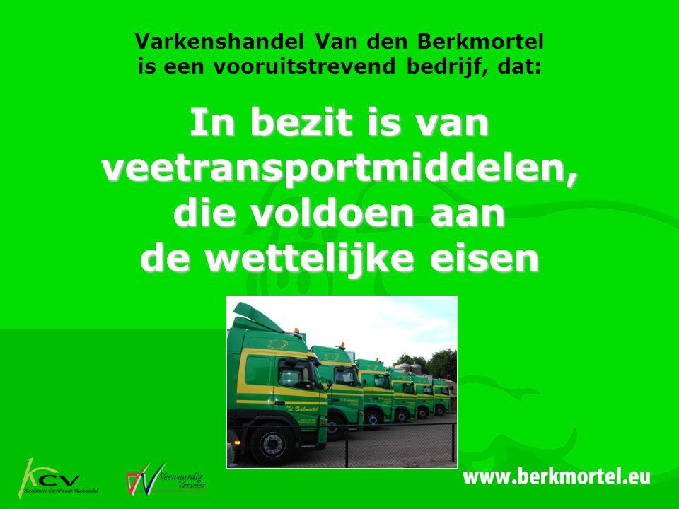 Varkenshandel Van den Berkmortel is een vooruitstrevend bedrijf, dat: