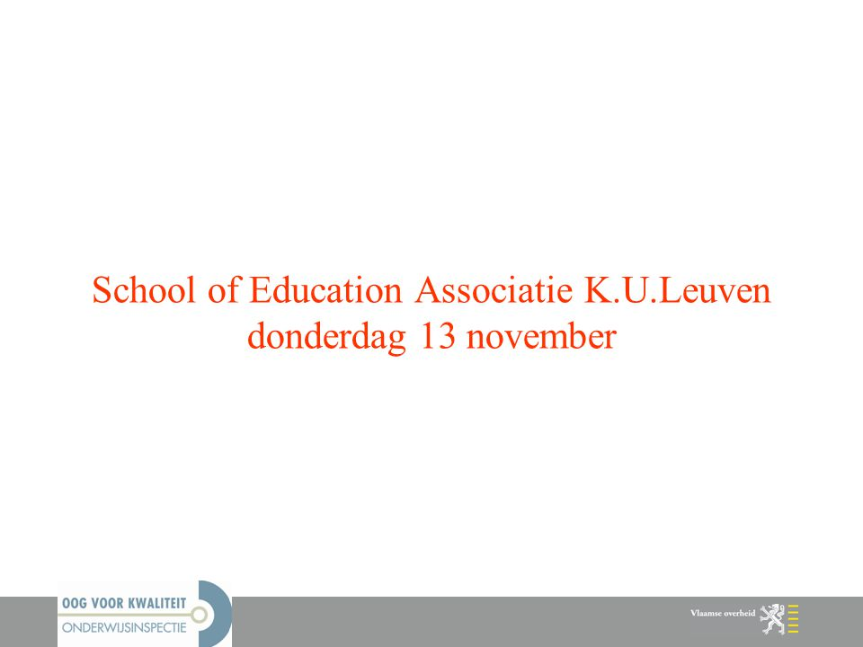 School of Education Associatie K.U.Leuven donderdag 13 november