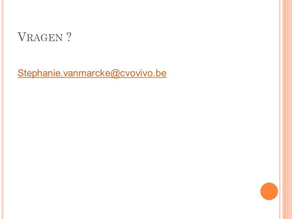 Vragen Stephanie.vanmarcke@cvovivo.be